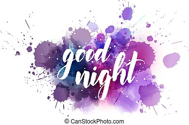 Good night - handwritten modern calligraphy lettering on dark night sky watercolor background