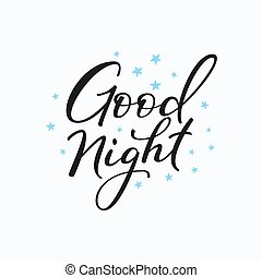 Good night lettering. Motivational quote. Sweet cute inspiration typography. Calligraphy postcard poster graphic design lettering element. Hand written sign. Stars decoration element.