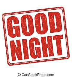Good night stamp - Good night grunge rubber stamp on white...
