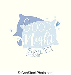 Good Night, Sweet Dreams, positive quote, hand wriiten lettering motivational slogan vector Illustration on a white background