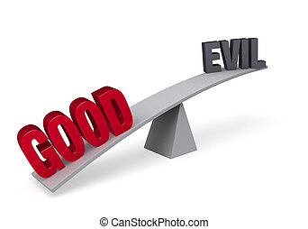 "Good Outweighs Evil - A red ""GOOD"" weighs one end of a gray..."