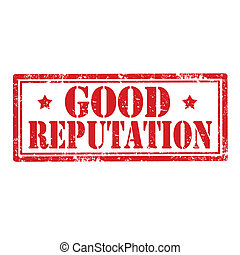 Good Reputation-stamp - Grunge rubber stamp with text Good...