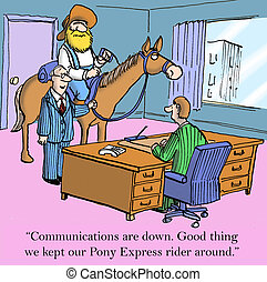 "Good thing we kept our Pony Express rider around - ""Good..."