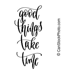 good things take time - hand lettering inscription text for back