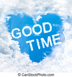 good time word on blue sky inside heart cloud form