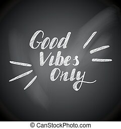 good vibes chalk - Good vibes only vector lettering card....