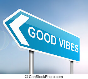 Good vibes concept. - Illustration depicting a sign with a...