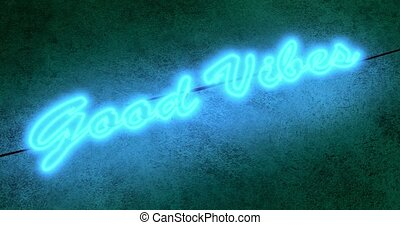 Good vibes neon sign means positive and happy lifestyle - 4k...
