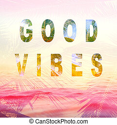 good vibes summer background quote