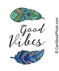 Good vibes. Vector card with ethnic decorative feathers