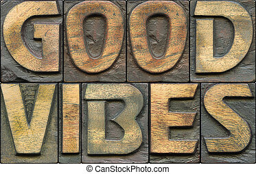 good vibes wooden letterpress