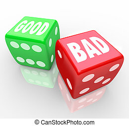 Good Vs Bad Dice Lucky Roll to Decide Answer - A red dice...