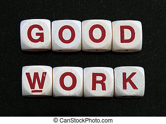 good work spelled out in letter blocks