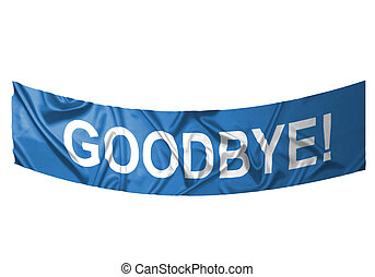 Goodbye banner - A blue banner with white text saying ...
