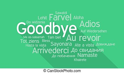 GOODBYE in different languages, word tag cloud - GOODBYE in...