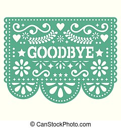 Goodbye Papel Picado vector design or greeting card - party garland paper cut out with flowers and geometric shapes