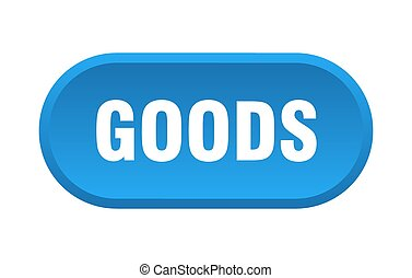 goods button. rounded sign on white background
