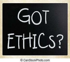 """Got Ethics?"" handwritten with white chalk on a blackboard"