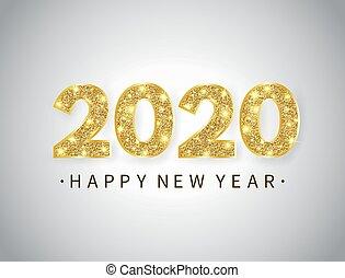 goud, tekst, helder, ontwerp, getallen, jaar, schitteren, design., card., achtergrond., luxe, nieuw, vakantie, kerstmis, vrolijke , feestelijk, illustratie, spandoek, viering, groet, vector, 2020