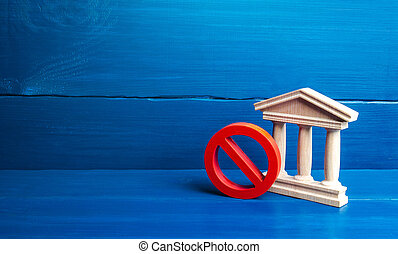 Government building or bank and red prohibition symbol NO. Bank liquidation procedure. Paralysis of state power. Concept of illegitimacy. Non-functioning, sanctions. Non-recognition election results.