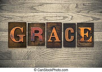 """Grace Concept Wooden Letterpress Type - The word """"GRACE""""..."""