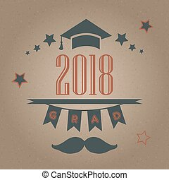 Grad of Class 2018 with mustache, graduation cap and stars. Retro Style Collection. Festive bubbly background.