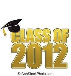 Graduation 2012 cap isolated on white background.