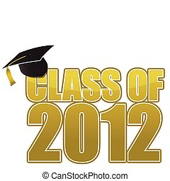 Graduation 2012 - Graduation 2012 cap isolated on white...