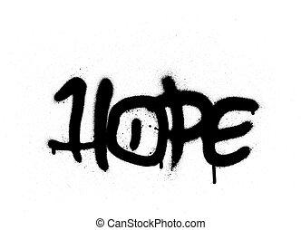 graffiti hope word sprayed with leak in black on white