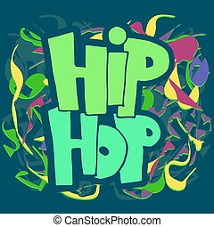 Graffiti of the phrase hip-hop. Bright, colorful background. Vector image.