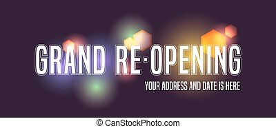 Grand opening or re-opening vector banner, illustration. Elegant template design element with bokhe for opening or reopening ceremony