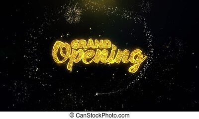 Grand Opening Written Gold Particles Exploding Fireworks...