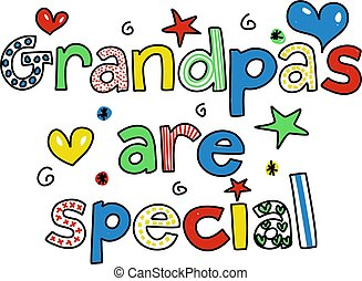 grandpas are special - decorative whimsical grandpas are...