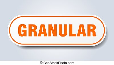 granular sign. rounded isolated button. white sticker - ...