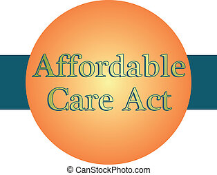 Affordable Care Act - Graphic badge or icon with the words...