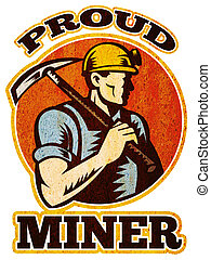 graphic design illustration of a coal miner pick axe retro retro style with words proud miner