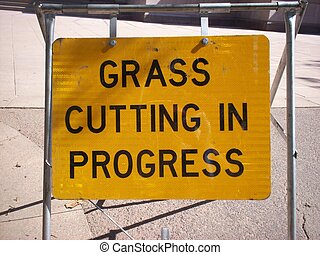 Grass Cutting - picture of a sign signalling to everyone ...