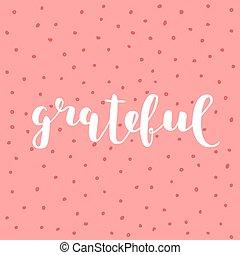 grateful., ブラシ, lettering.