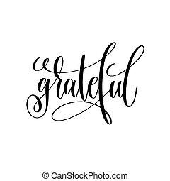 grateful black and white handwritten lettering inscription...