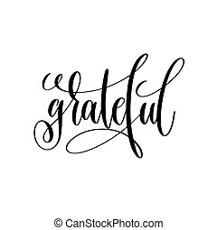 grateful black and white handwritten lettering inscription...