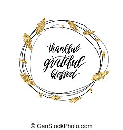 Grateful, blessed, thankful text in autumn gold shiny wreath