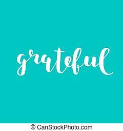 Grateful. Brush lettering. - Grateful. Brush hand lettering...