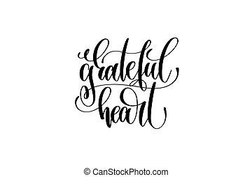 grateful heart hand lettering inscription to thanksgiving...