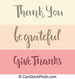 Grateful Lettering - Thank you and be grateful hand...