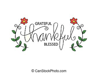 Grateful thankful blessed. Motivational quote.