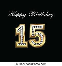 födelsedag 15 år Gyllene, 15, labe, år, födelsedag, lycklig. Gyllene, 15, år  födelsedag 15 år