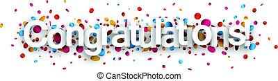 gratulálok, dolgozat, transzparens, confetti.