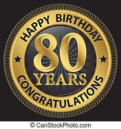 gratulálok, vektor, arany, ábra, év, születésnap, címke, 80, boldog