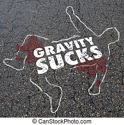 Gravity Sucks Dead Jumper Body Chalk Outline Illustration