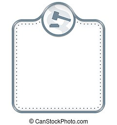 Gray frame for your text and law symbol